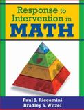 Response to Intervention in Math, Riccomini, Paul J. and Witzel, Bradley S., 1412966353