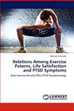 Relations among Exercise Paterns, Life Satisfaction and Ptsd Symptoms, Rachael Schindler, 3846556351