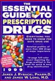 Essential Guide to Prescription Drugs, 1999, Rybacki, James J., 0062736353