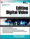 Editing Digital Video : The Complete Creative and Technical Guide, Goodman, Robert M. and McGrath, Patrick, 0071406352