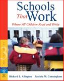 Schools That Work : Where All Children Read and Write, Allington, Richard L. and Cunningham, Patricia M., 0205456359