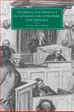 Testimony and Advocacy in Victorian Law, Literature, and Theology, Schramm, Jan-Melissa, 0521026350