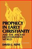 Prophecy in Early Christianity and the Ancient Mediterranean World, Aune, David E., 080280635X