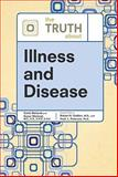 The Truth about Illness and Disease, Weiland, Carla and Weiland, Karen, 0816076359