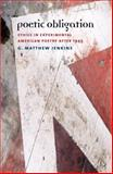 Poetic Obligation : Ethics in Experimental American Poetry After 1945, G. Matthew Jenkins, 1587296357