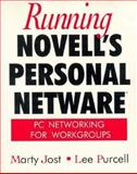 Running Novell's Personal NetWare : PC Networking for Workgroups, Jost, Martin and Purcell, Lee, 0201626357