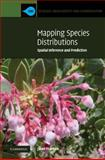 Mapping Species Distributions : Spatial Inference and Prediction, Franklin, Janet, 0521876354