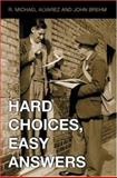 Hard Choices, Easy Answers : Values, Information, and American Public Opinion, Alvarez, R. Michael and Brehm, John, 069109635X