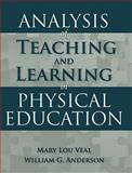 Analysis of Teaching and Learning in Physical Education, Veal, Mary Lou and Anderson, William G., 0763746355