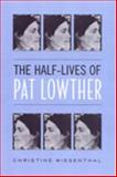 The Half-Lives of Pat Lowther, Wiesenthal, Christine, 080203635X