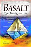 Basalt : Types, Petrology and Uses, West, Janet P., 1612096352