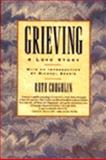 Grieving : A Love Story, Coughlin, Ruth, 0060976357