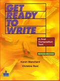 Get Ready to Write : A First Composition Text, Blanchard, Karen Lourie and Root, Christine Baker, 0131946358