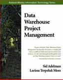 Data Warehouse Project Management, Adelman, Sid and Moss, Larissa Terpeluk, 0201616351