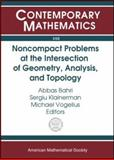Noncompact Problems at the Intersection of Geometry, Analysis, and Topology, Brezis, H. and Browder, Felix E., 0821836358