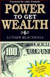 Power to Get Wealth, Luther Blackwell, 0927936356