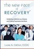 The New Face of Recovery, Lucas A. Catton, 1453526358