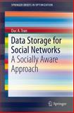 Data Storage for Social Networks : A Socially Aware Approach, Tran, Duc A., 146144635X