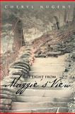 The Light from Maggie's View, Cheryl Nugent, 1475926359