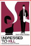 Undressed to Kill: the Investigations of Ralphy, David McGlone, 1477696350