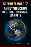 An Introduction to Global Financial Markets, Fifth Edition, Valdez, Stephen, 0230006353