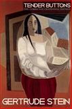 Tender Buttons, Gertrude Stein, 0872866351