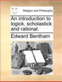 An Introduction to Logick, Scholastick and Rational, Edward Bentham, 1140746359