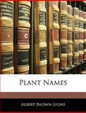 Plant Names, A. B. Lyons, 1143026357