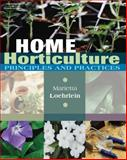 Home Horticulture : Principles and Practices, Loehrlein, Marietta, 1401896359