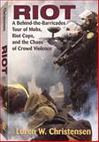 Riot, Loren W. Christensen, 1581606354
