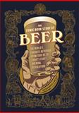 The Comic Book Story of Beer, Jonathan Hennessey and Mike Smith, 1607746352