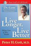 Live Longer, Live Better, Peter H. Gott, 1884956351