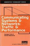 Communicating Systems and Networks : Traffic and Performance, Fiche, Georges and Hebuterne, Gerard, 190399635X
