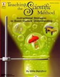 Teaching the Scientific Method : Instructional Strategies to Boost Student Understanding, Blandford, Millie, 0865306354
