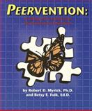 Peervention : Training Peer Facilitators for Prevention Education, Myrick, Robert D. and Folk, Betsy E., 0932796354