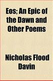 Eos; an Epic of the Dawn and Other Poems, Nicholas Flood Davin, 1154696359