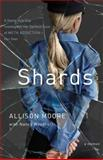 Shards, Allison Moore, 1451696353