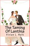 The Taming of Lanthia, Vivian Holt, 1463716354
