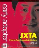 Early Adopter JXTA : Peer-to-Peer Computing with Java, Li, Sing, 1861006357