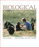 Biological Anthropology with PowerWeb, Park, Michael Alan, 0072996358