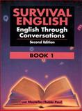 Survival English Bk. 1 : English Through Conversations, Mosteller, Lee and Paul, Bobbi, 0130166359