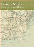 Primary Source : Documents in U. S. History (CD- ROM), Prentice-Hall, Inc. Staff and Pearson Education Staff, 0131916351