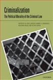 Criminalization : The Political Morality of the Criminal Law, , 019872635X