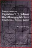 Perspectives on the Department of Defense Global Emerging Infections Surveillance and Response System : A Program Review, Committee to Review the Department of Defense Global Emerging Infections Surveillance and Response System, Medical Follow-Up Agency, Institute of Medicine, 0309076358