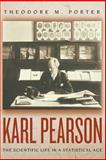 Karl Pearson : The Scientific Life in a Statistical Age, Porter, Theodore M., 0691126356