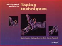 Illustrated Guide to Taping Techniques, Austin, Karin and Gwynn-Brett, Kathryn, 0723416354