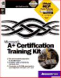 A+ Certification Training Kit : Competency Based Training for Supporting Intel Based Computer Hardware, Microsoft Official Academic Course Staff, 0735606358