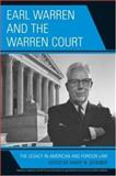 Earl Warren and the Warren Court : The Legacy in American and Foreign Law, , 0739116355