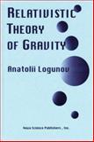 Relativistic Theory of Gravity, Logunov, Anatolii, 1560726350