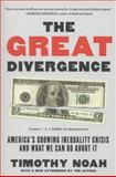 The Great Divergence, Timothy Noah, 1608196356